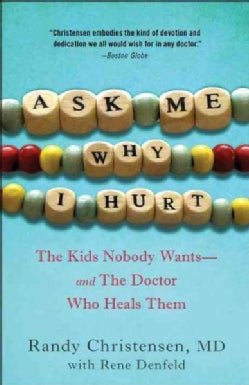 Ask Me Why I Hurt: The Kids Nobody Wants and the Doctor Who Heals Them (Paperback)