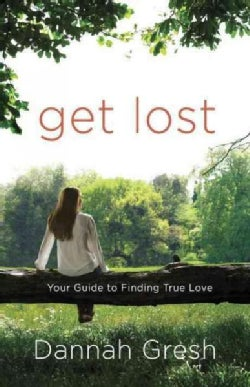 Get Lost: Your Guide to Finding True Love (Paperback)
