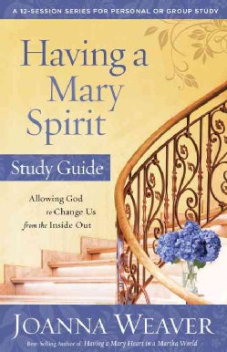 Having a Mary Spirit: Allowing God to Change Us from the Inside Out (Paperback)
