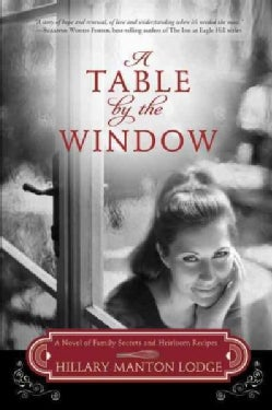 A Table by the Window: A Novel of Family Secrets and Heirloom Recipes (Paperback)