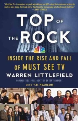 Top of the Rock: Inside the Rise and Fall of Must See TV (Paperback)