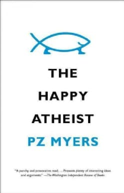 The Happy Atheist (Paperback)