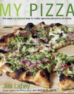 My Pizza: The Easy No-Knead Way to Make Spectacular Pizza at Home (Hardcover)