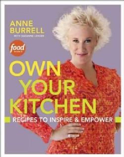 Own Your Kitchen: Recipes to Inspire & Empower (Hardcover)