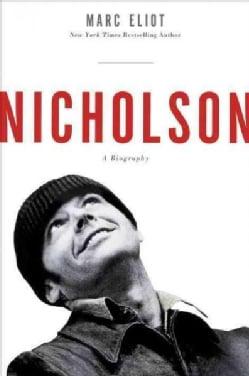 Nicholson: A Biography (Paperback)