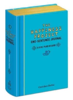 The Happiness Project One-sentence Journal: A Five-year Record (Notebook / blank book)