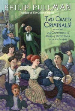 Two Crafty Criminals!: And How They Were Captured by the Daring Detectives of the New Cut Gang (Paperback)
