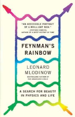Feynman's Rainbow: A Search for Beauty in Physics and in Life (Paperback)