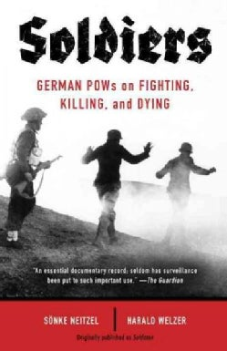 Soldiers: German POWs on Fighting, Killing, and Dying (Paperback)