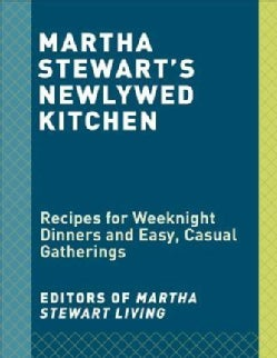 Martha Stewart's Newlywed Kitchen: Recipes for Weeknight Dinners and Easy, Casual Gatherings (Hardcover)