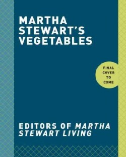 Martha Stewart's Vegetables: Inspired Recipes and Tips for Choosing, Cooking, and Enjoying the Freshest Seasonal ... (Hardcover)