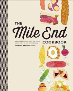 The Mile End Cookbook: Redefining Jewish Comfort Food from Hash to Hamantaschen (Hardcover)