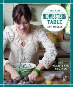 The New Midwestern Table: 200 Heartland Recipes (Hardcover)
