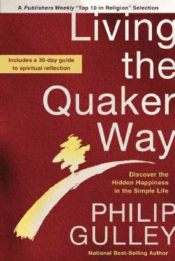 Living the Quaker Way: Discover the Hidden Happiness in the Simple Life (Paperback)