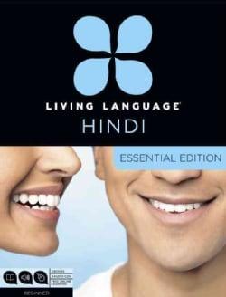 Living Language Hindi: Beginner: Essential Edition