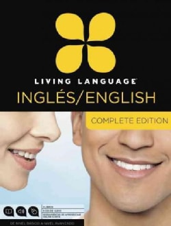 Living Language Ingles / English: Beginner Through Advanced Course / de nivel basico a nivel avanzado: Complete Edition