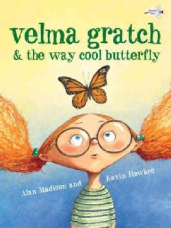 Velma Gratch & the Way Cool Butterfly (Paperback)