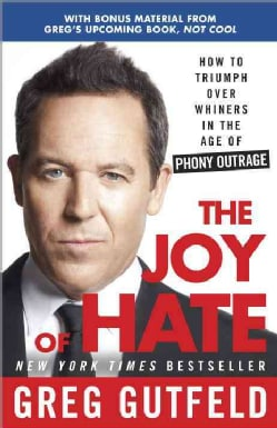 The Joy of Hate: How to Triumph over Whiners in the Age of Phony Outrage (Paperback)