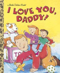 I Love You, Daddy (Hardcover)