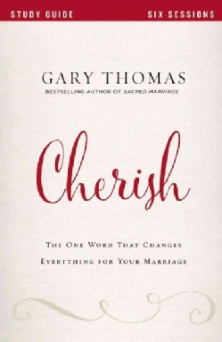 Cherish: The One Word That Changes Everything for Your Marriage (Paperback)