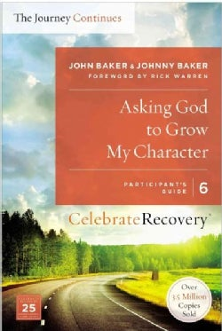 Asking God to Grow My Character: The Journey Continues: Participant's Guide (Paperback)
