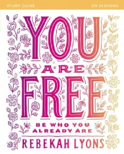 You Are Free: Be Who You Already Are: Six Sessions (Paperback)
