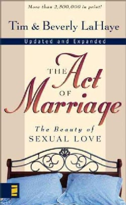 The Act of Marriage: The Beauty of Sexual Love (Paperback)