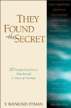 They Found the Secret: Twenty Transformed Lives That Reveal a Touch of Eternity (Paperback)