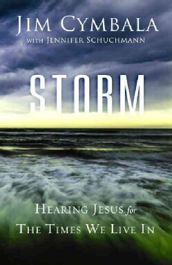 Storm: Hearing Jesus for the Times We Live In (Hardcover)