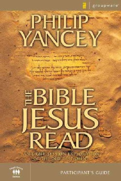 The Bible Jesus Read: An Eight-session Exploration of the Old Testament Participant's Guide (Paperback)
