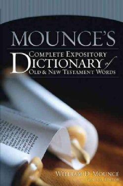 Mounces Complete Expository Dictionary of Old And New Testament Words (Hardcover)