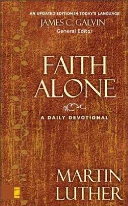 Faith Alone: A Daily Devotional (Hardcover)