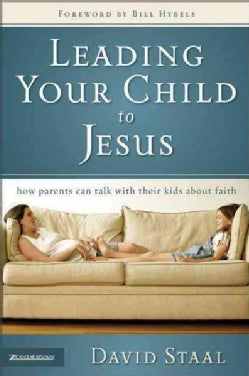 Leading Your Child to Jesus: How Parents Can Talk With Their Kids About Faith (Paperback)