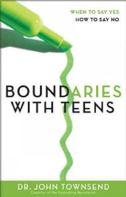 Boundaries With Teens: When to Say Yes, How to Say No (Paperback)