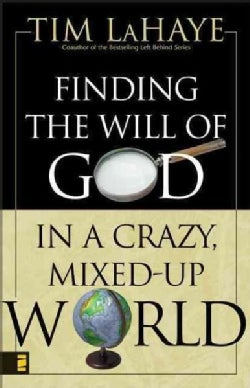 Finding the Will of God in a Crazy Mixed-Up World (Paperback)