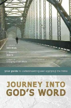 Journey into God's Word: Your Guide to Understanding and Applying the Bible (Paperback)