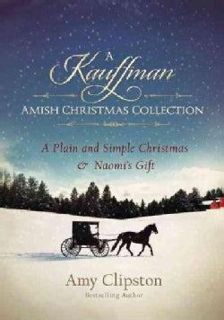 A Kauffman Amish Christmas Collection: A Plain and Simple Christmas & Naomi's Gift (Paperback)