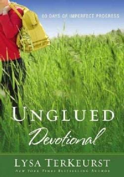 Unglued Devotional: 60 Days of Imperfect Progress (Paperback)