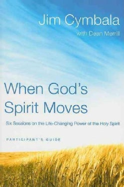 When God's Spirit Moves: Six Sessions on the Life-Changing Power of the Holy Spirit: Participant's Guide (Paperback)