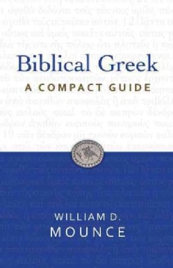 Biblical Greek: A Compact Guide (Paperback)