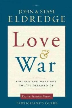 Love & War Participant's Guide: Participant's Guide (Paperback)