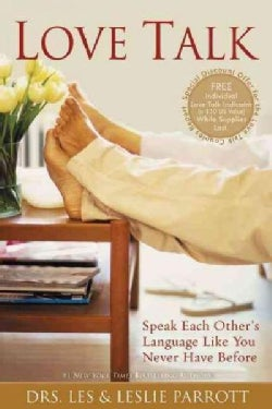Love Talk: Speak Each Other's Language Like You Never Have Before (Paperback)