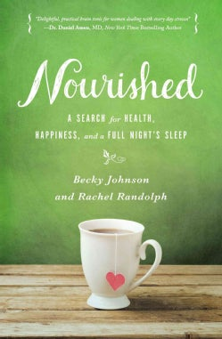 Nourished: A Search for Health, Happiness, and a Full Night's Sleep (Paperback)