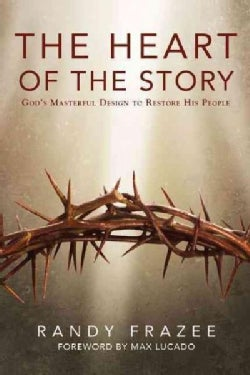 The Heart of the Story: God's Masterful Design to Restore His People (Paperback)