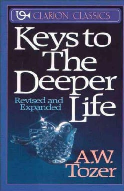 Keys to the Deeper Life (Paperback)