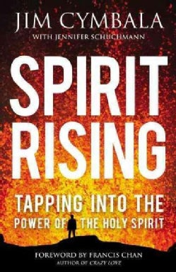 Spirit Rising: Tapping into the Power of the Holy Spirit (Paperback)