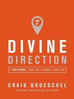 Divine Direction: 7 Decisions That Will Change Your Life (Hardcover)