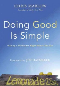 Doing Good Is Simple: Making a Difference Right Where You Are (Paperback)