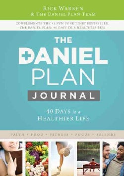 The Daniel Plan Journal: 40 Days to a Healthier Life (Hardcover)