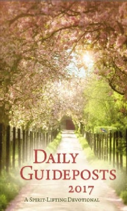 Daily Guideposts 2017: A Spirit-Lifting Devotional (Paperback)
